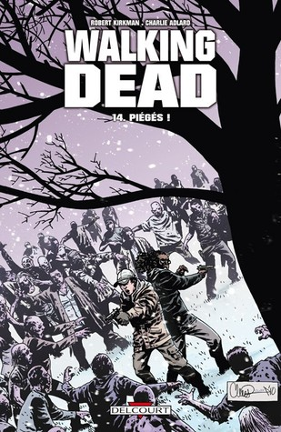 The Walking Dead, Vol 14 No Way Out by Robert Kirkman