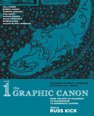 Read Books The Graphic Canon, Vol. 1: From the Epic of Gilgamesh to Shakespeare to Dangerous Liaisons (The Graphic Canon #1) Online