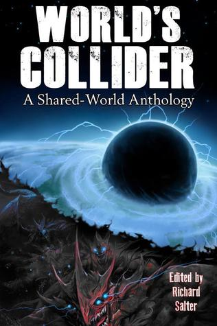 Read Books World's Collider: A Shared-World Anthology Online
