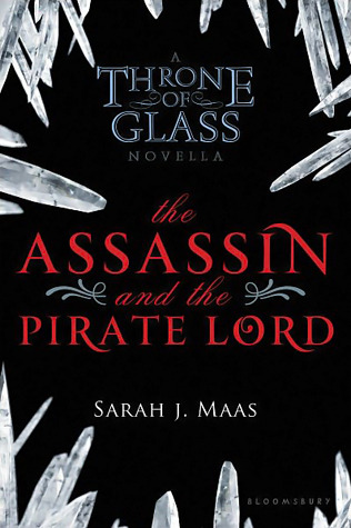Read Books The Assassin and the Pirate Lord (Throne of Glass, #0.1) Online