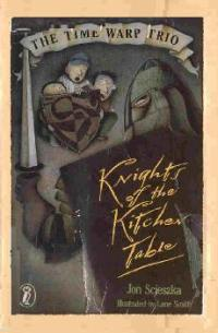 Knights of the Kitchen Table (Time Warp Trio, #1) by Jon ...