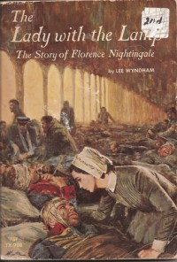 The Lady with the Lamp: The Story of Florence Nightingale ...