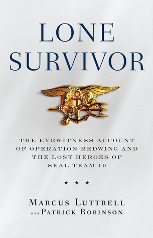 Lone Survivor The Eyewitness Account of Operation Redwing and the