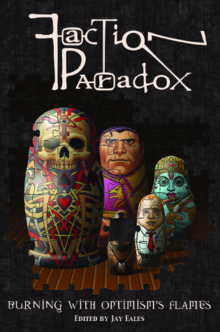 Read Books Faction Paradox: Burning with Optimism's Flames Online