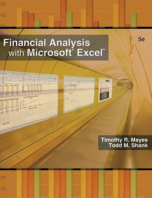 Financial Analysis with Microsoft Excel 2007 by Timothy R Mayes
