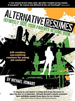 Alternative Resumes Definitely Not Your Parents\u0027 Resume Book! by