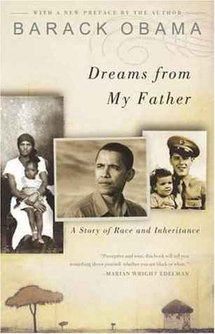Dreams from My Father A Story of Race and Inheritance by Barack Obama