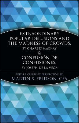 Read Books Extraordinary Popular Delusions and the Madness of Crowds/Confusión de Confusiones (Marketplace Book) Online