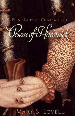 Read Books Bess of Hardwick: First Lady of Chatsworth, 1527-1608 Online