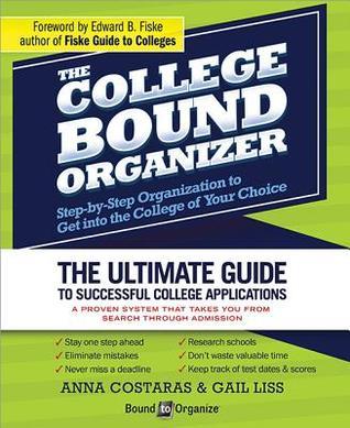 The College Bound Organizer Step-By-Step Organization to Get Into - college organizer
