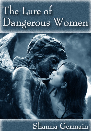The Lure of Dangerous Women