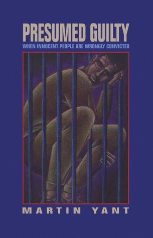 Presumed Guilty by Martin Yant - presumed guilty book