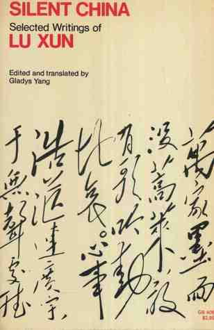 Read Books Silent China; Selected Writings of Lu Xun Online