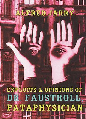 Read Books Exploits and Opinions of Dr. Faustroll, Pataphysician Online