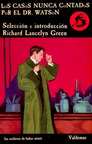 Read Books Los casos nunca contados por el Dr. Watson Online