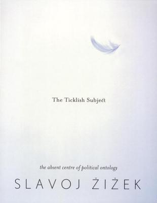 Read Books The Ticklish Subject: The Absent Centre of Political Ontology Online