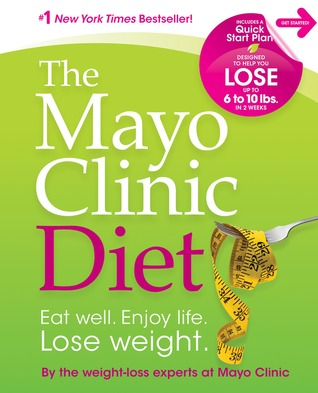 The Mayo Clinic Diet Eat well Enjoy life Lose weight by Merle Good