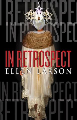 In Retrospect by Ellen Larson