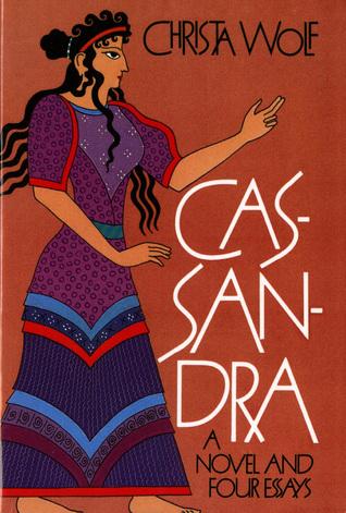 Cassandra A Novel and Four Essays by Christa Wolf - novel essays