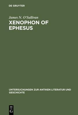Read Books Xenophon of Ephesus: His Compositional Technique and the Birth of the Novel Online