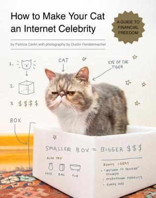 Read Books How to Make Your Cat an Internet Celebrity: A Guide to Financial Freedom Online