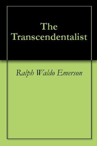 The Transcendentalist by Ralph Waldo Emerson