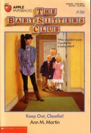 Keep Out, Claudia! (The Baby-Sitters Club, #56) by Ann M Martin