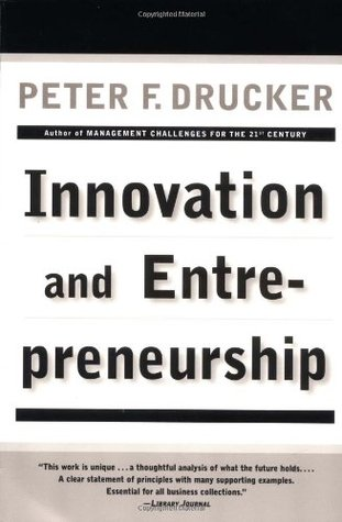 Innovation and Entrepreneurship Practice and Principles by Peter F - entrepreneur examples