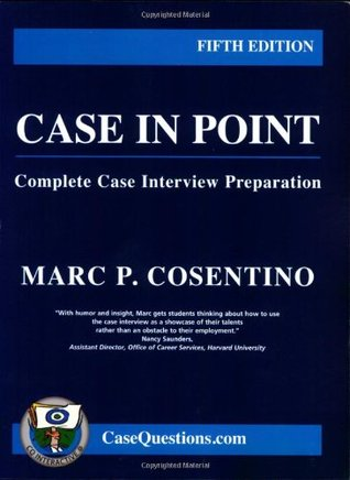 Case in Point Complete Case Interview Preparation by Marc P Cosentino