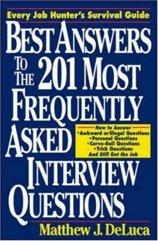 Best Answers to the 201 Most Frequently Asked Interview Questions by - Best Interview Answers