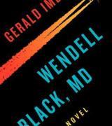Wendell Black, MD: A Novel
