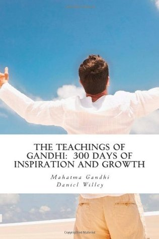 Read Books The Teachings of Gandhi: 300 days of Inspiration and Growth Online