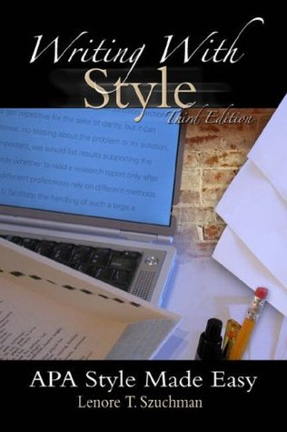 Writing with Style APA Style Made Easy by Lenore T Szuchman