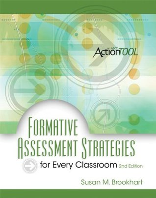 Formative Assessment Strategies for Every Classroom by Susan M - formative assessment strategies
