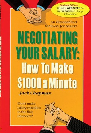 Negotiating Your Salary How To Make $1,000 A Minute by Jack Chapman