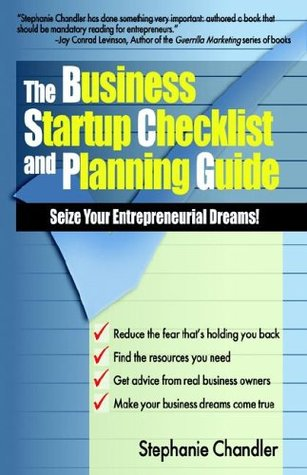 The Business Startup Checklist and Planning Guide by Stephanie Chandler