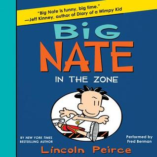 Read Books Big Nate: In the Zone (Big Nate Novels, #6) Online