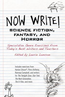 Read Books Now Write! Science Fiction, Fantasy and Horror: Speculative Genre Exercises from Today's Best Writers and Teachers Online