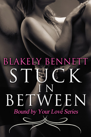 Read Books Stuck in Between (Bound by Your Love, #1) Online