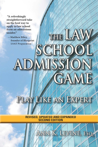 The Law School Admission Game Play Like an Expert by Ann K Levine - fresh blueprint lsat payment plan