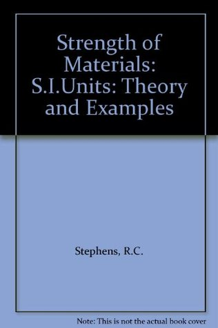Strength of Materials Theory and Examples by RC- Stephens