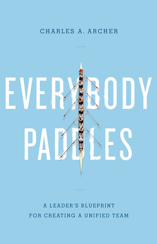 Everybody Paddles A Leader\u0027s Blueprint for Creating a Unified Team - fresh blueprint travel agency