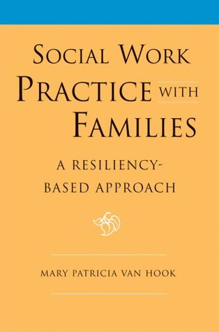 Social Work Practice with Families A Resiliency-Based Approach by - social work practice