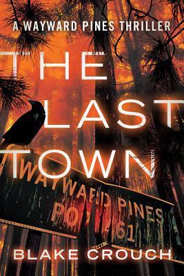 Read Books The Last Town (Wayward Pines, #3) Online