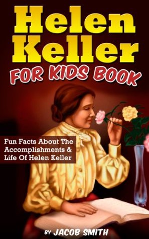 Helen Keller For Kids Book Fun Facts About The Accomplishments