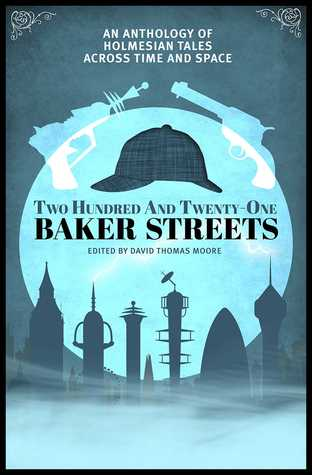 Read Books Two Hundred and Twenty-One Baker Streets: An Anthology of Holmesian Tales Across Time and Space Online