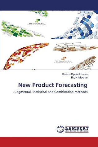 New Product Forecasting Judgmental, Statistical and Combination