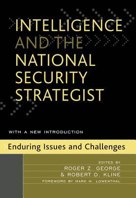 Read Books Intelligence and the National Security Strategist: Enduring Issues and Challenges Online