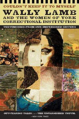Read Books Couldn't Keep it to Myself:  Wally Lamb and the Women of York Correctional Institution Online