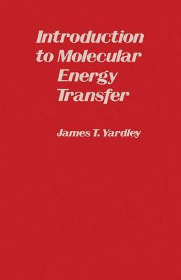 Read Books Introduction to Molecular Energy Transfer Online